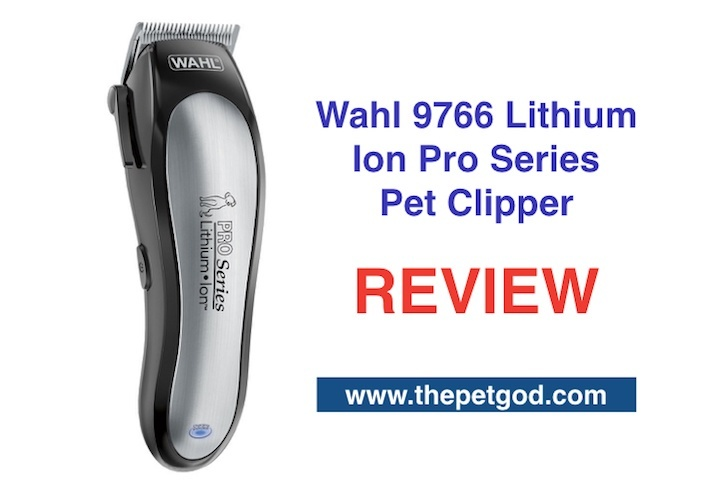 A Review Of Wahl 9766 Lithium Ion Pro Series Pet Clipper