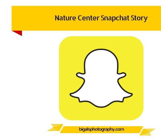 Nature Center Snapchat Story