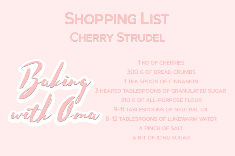 Baking with Oma Shopping List Cherry Strudel