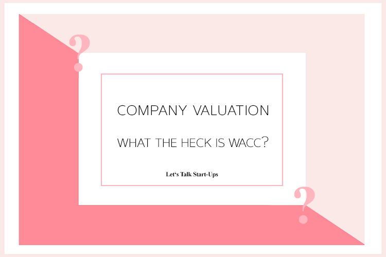 How to Calculate My Companys Valuation What Is WACC