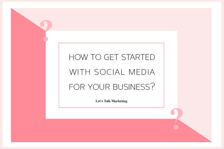 How to Get Started with Social Media for My Business
