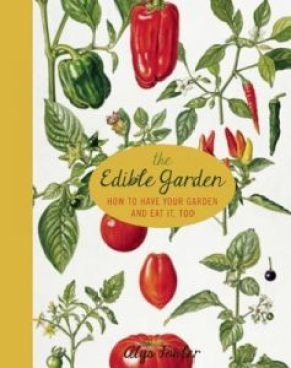 Amazingly beautiful, from illustrations to the photography. One of my all time favorite books. The Edible Garden, by Alys Fowler is a must have for your library.