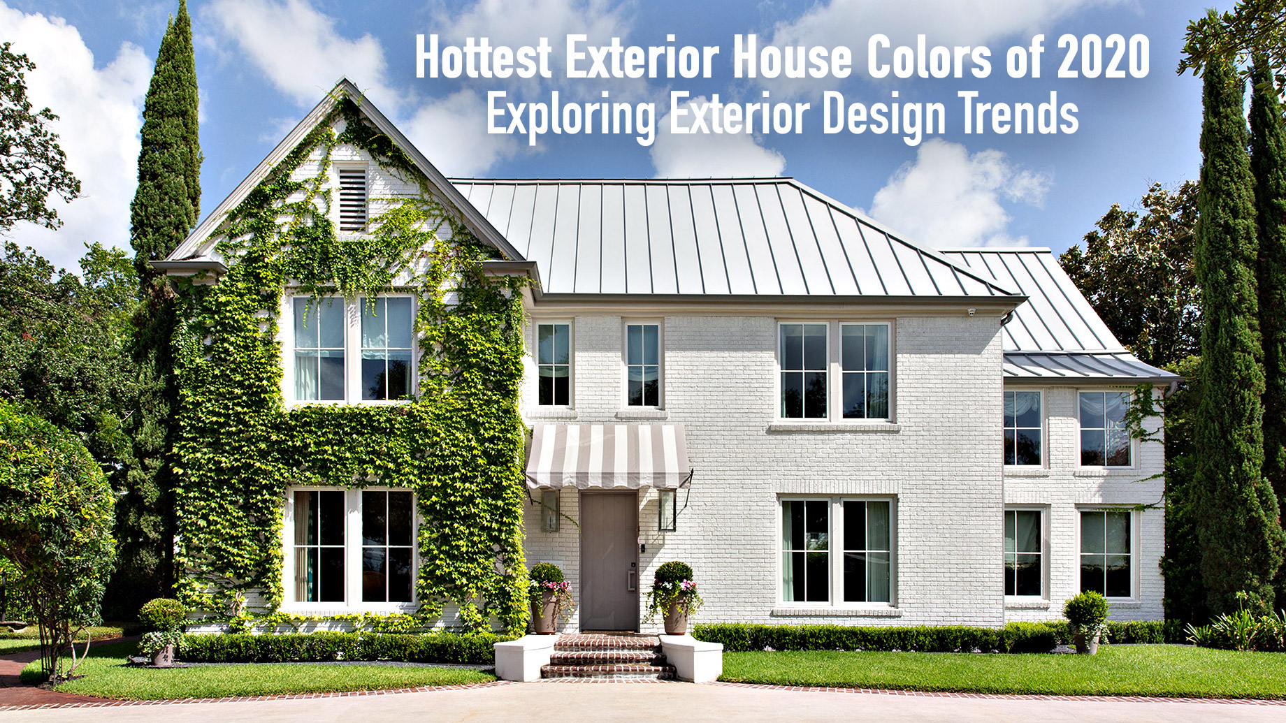 Hottest Exterior House Colors Of 2020 Exploring Exterior Design Trends The Pinnacle List