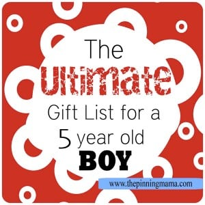 The Ultimate List of Gift Ideas for a 5 Year Old BOY! A great list compiled by a mom of boys!