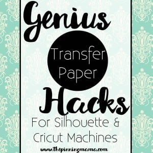 Transfer Paper tips and tricks for SIlhouette CAMEO, Cricut, and other cutting machines