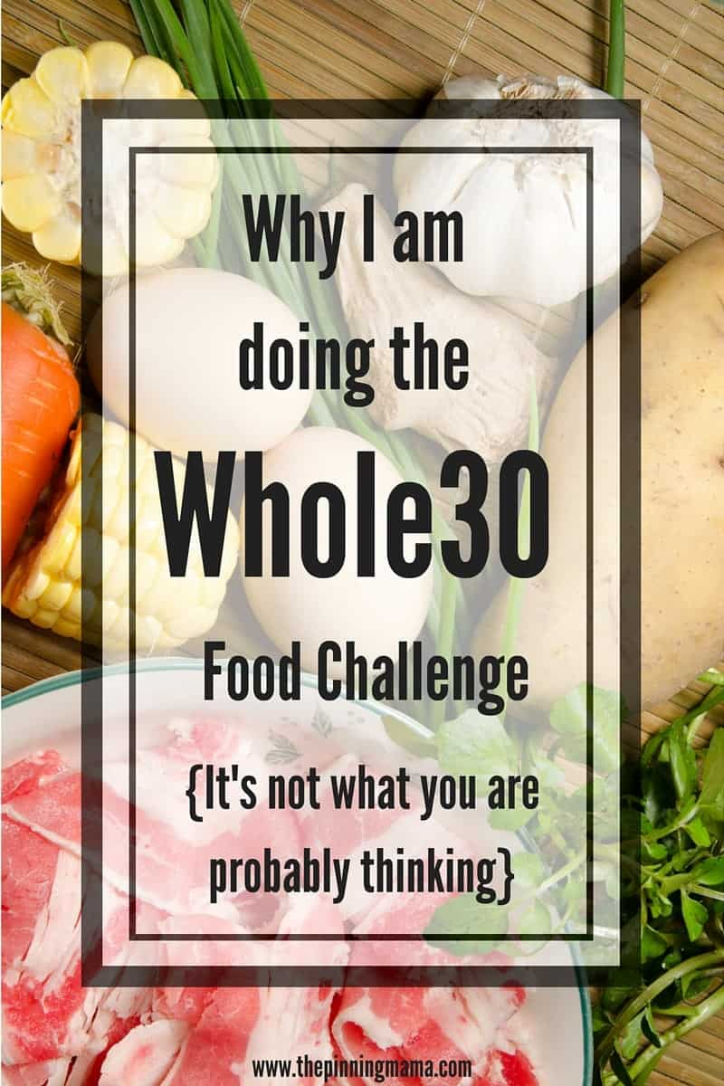 Why I am doing the Whole30 diet. It's probably not why you think!!