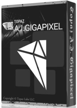 Topaz A.I. Gigapixel full crack download