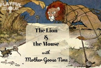 The Lion and the Mouse with Mother Goose Time