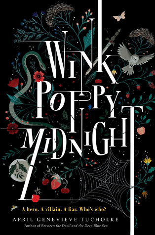 Book Review: Wink Poppy Midnight by April Genevieve Tucholke