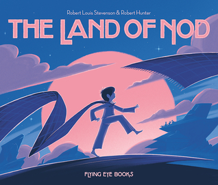 Picture Book Review: The Land of Nod by Robert Louis Stevenson, Robert Hunter (Illustrator)