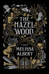 Book Review: The Hazel Wood by Melissa Albert