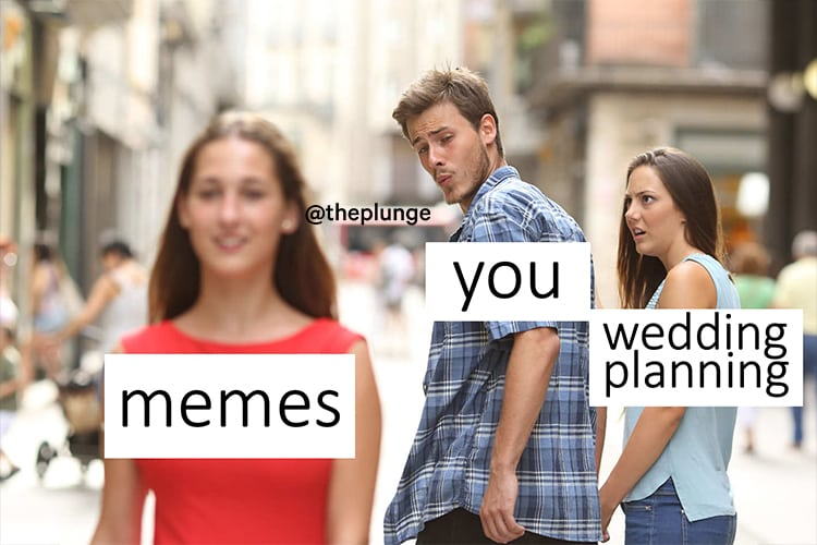 The Best Wedding Memes To Help You Get Through Planning The Plunge