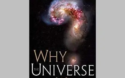 Book Commentary: Why The Universe Is The Way It Is by Hugh Ross