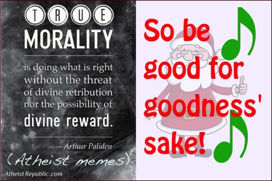Atheist Memes: 'Christian Morality Is Self-Serving; We Do Good for Goodness' Sake'