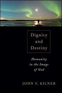 Dignity and Destiny: Humanity in the Image of God by John F. Kilner $2.51