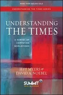 Understanding the Times: A Survey of Competing Worldviews by Jeff Myers & David A. Noebel $0.99