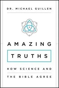 Amazing Truths: How Science and the Bible Agree by Michael Guillen $1.99