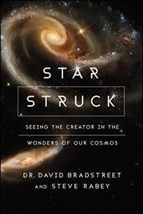 Star Struck: Seeing the Creator in the Wonders of Our Cosmos by David Hart Bradstreet & Steve Rabey $2.99