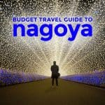 NAGOYA ON A BUDGET 2018: Travel Guide & Itinerary