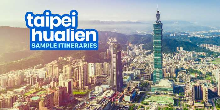 Sample TAIPEI-HUALIEN ITINERARIES: 3, 4, 5, 6, 7 Days