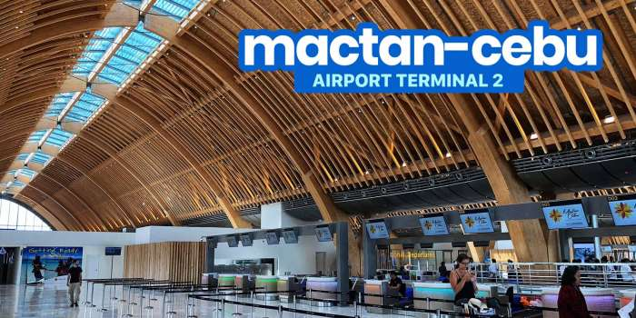 MACTAN-CEBU INTERNATIONAL AIRPORT Terminal 2: Things You Need to Know