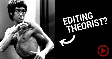 Bruce Lee Editing Theorist