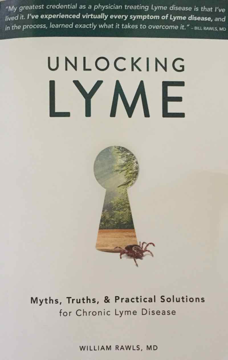 Unlocking Lyme By Dr. William Rawls