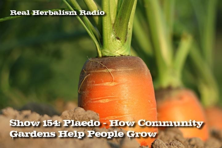 Show 154: Plaedo – How Community Gardens Help People Grow