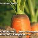 Show 154: Plaedo – How Community Gardens Help People Grow