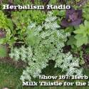 Show 167: Herb Lab – Milk Thistle For Liver Health