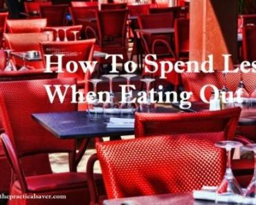 How To Spend Less When Eating Out