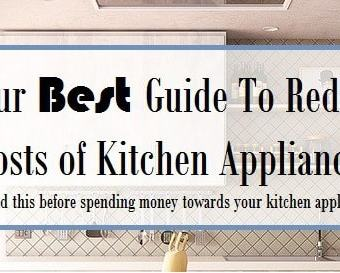 15 Ways To Reduce Costs of Kitchen Appliances