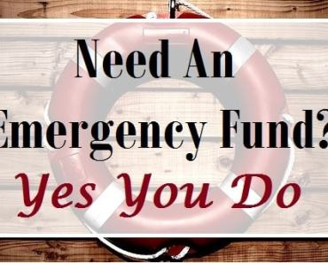 Do You Need An Emergency Fund? Yes You Do