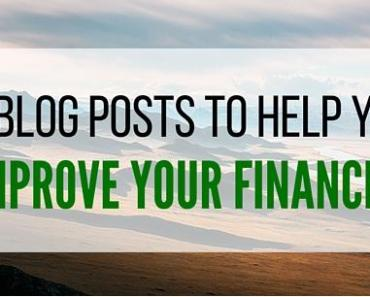 10 Blog Posts To Help You Improve Your Finances