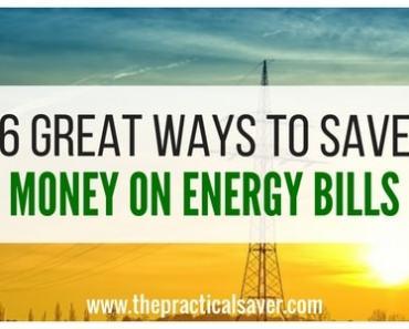 6 Great Ways To Save Money On Energy Bills