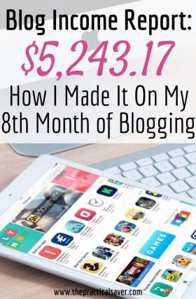 Blog income report- How I Made $5,243.17 on my 8th month of blogging