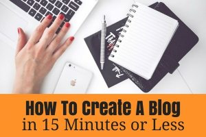 how to create a blog in 15 minutes or less (1)