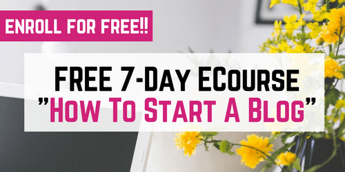 Free 7-Day Ecourse on How To Start A Blog-min