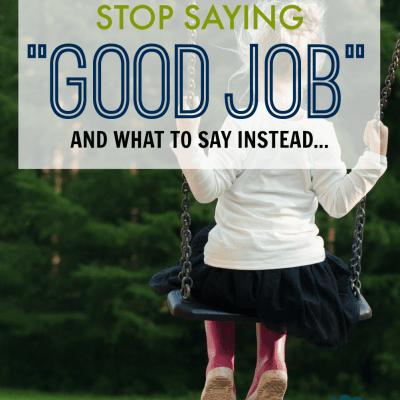 Stop Saying Good Job and What to Say Instead