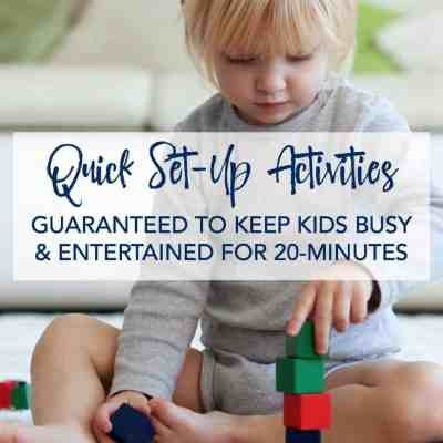 The Best Kid's Activities to Keep Kids Busy & Entertained for 20-Minutes
