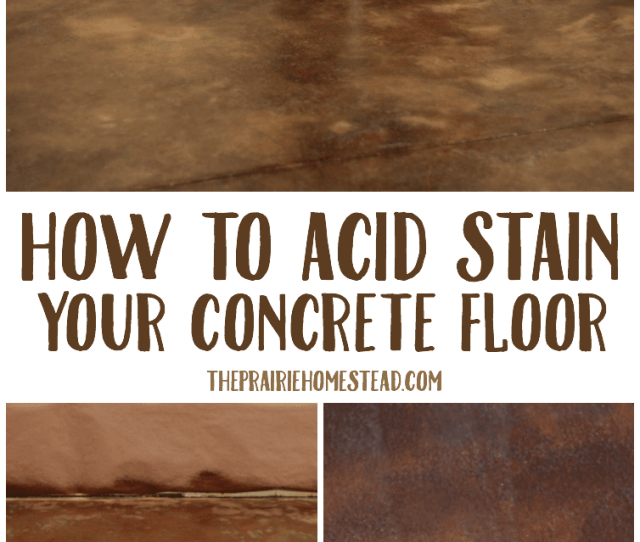 How To Diy Acid Stain An Concrete Floor From Start To Finish