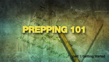 Prepping 101 – A Step By Step Plan for How to Get Started Prepping – pt.1