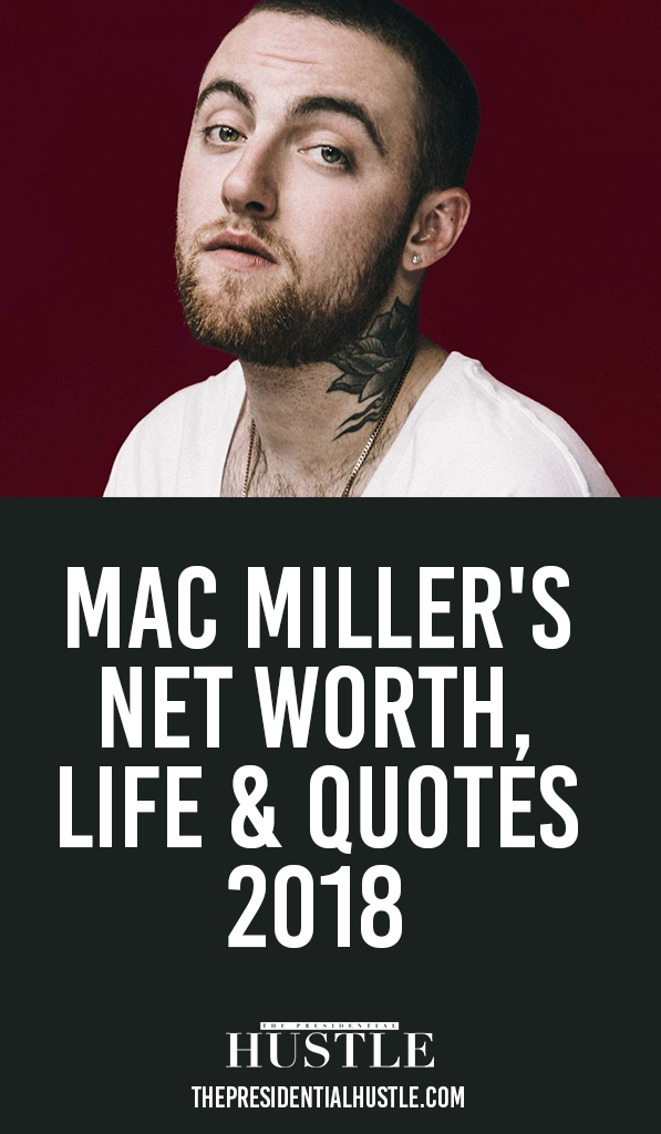 Mac Miller's net worth life and quotes death