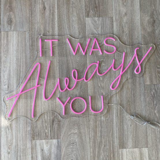 it was always you neon