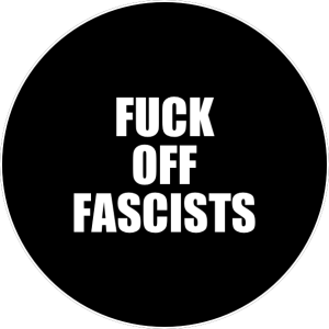 Fuck Of Fascist Pin Badge For Sale
