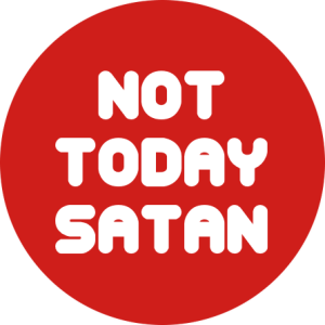 Not today Satan Vintage Style Button Badge