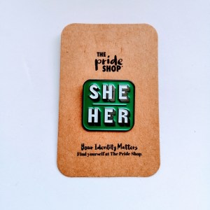 She / Her Pronoun Pin Badge Green