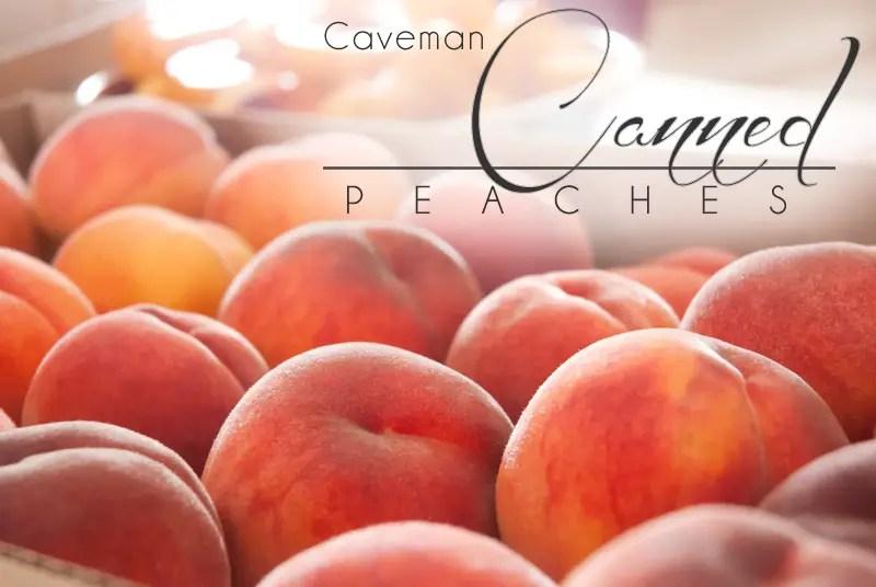 Canning Peaches Like a Caveman