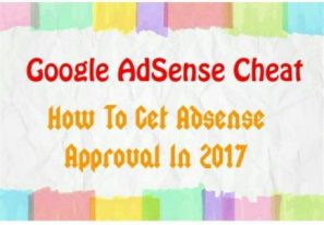 Google Adsense Cheat : How To Get Google Adsense Approval In 2017