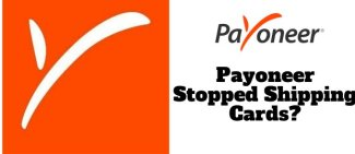 Did Payoneer Stop Shipping Cards? (Solved)